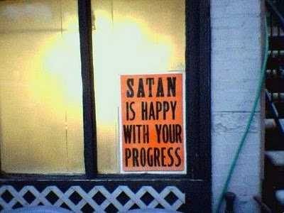 Satan is happy with your progress.jpg